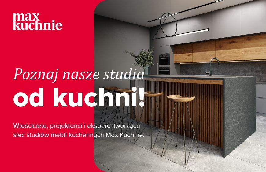 Ambasadorzy sieci Max Kuchnie